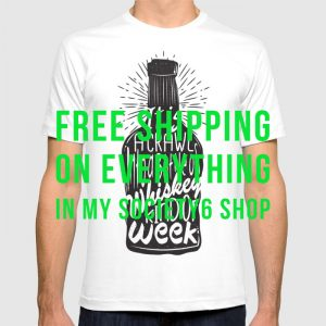 it-is-a-crawl-into-a-bottle-of-whiskey-kind-of-week-tshirts copy